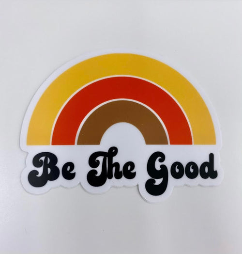 THE BE THE GOOD RAINBOW STICKER