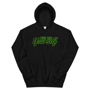 Bet On Yourself - Hoodie