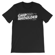 Load image into Gallery viewer, Chip On My Shoulder™