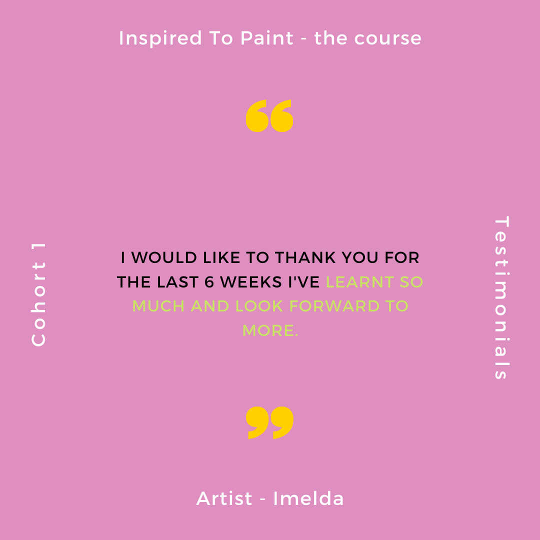 Inspired To Paint - The Course (cohort 4 starts Sunday 2nd May 2021)