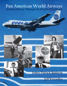 Pan American World Airways by Jamie Baldwin and Jeff Kriendler