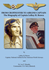 From Cropduster to Airline Captain by LeRoy H. Brown