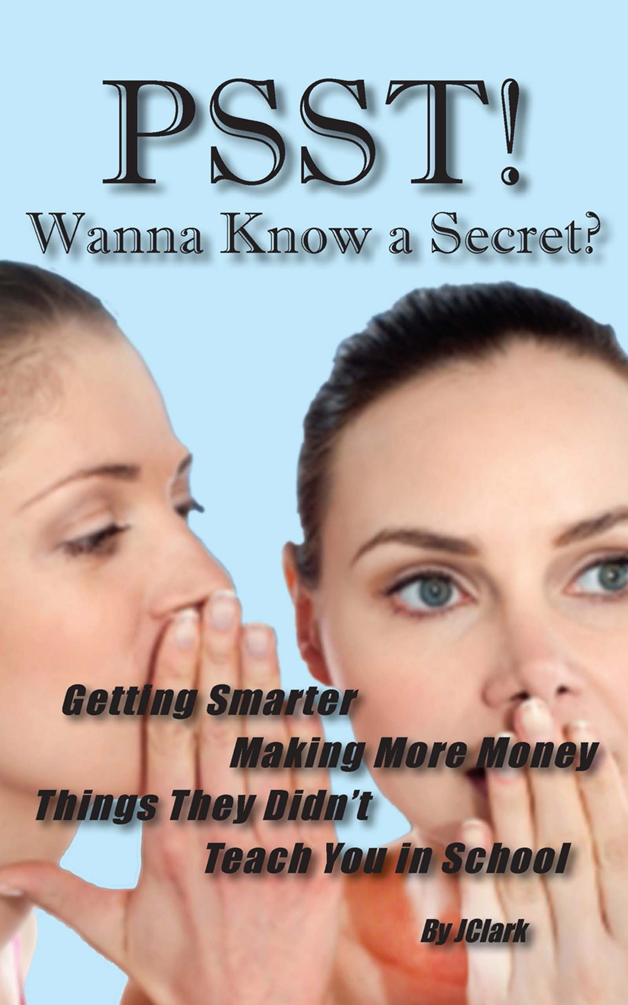 PSST! Wanna Know a Secret? by J Clark
