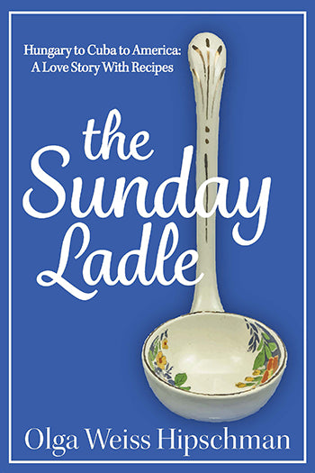 The Sunday Ladle by Olga Weiss Hipschman