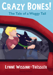 Crazy Bones: The Tale of a Waggy Tail by Lynne Wissink-Tressler