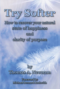 Try Softer by Thomas A. Newnam