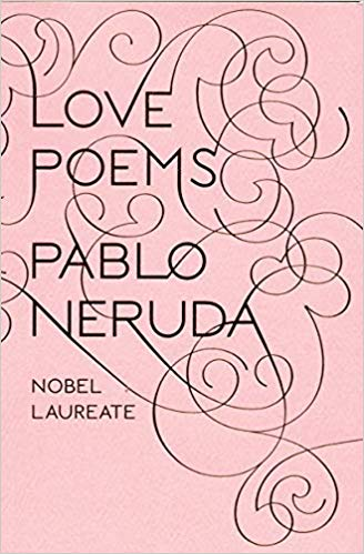 Love Poems - Pablo Neruda