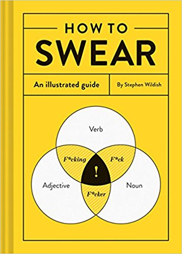 How to Swear: An Illustrated Guide - Hardcover