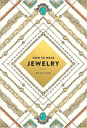 How To Wear Jewelry - 55 Styles Book