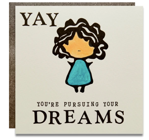 Yay You're Pursuing Your Dreams Letterpress Card
