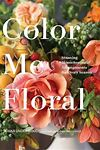 Color me floral- Kiana Underwood