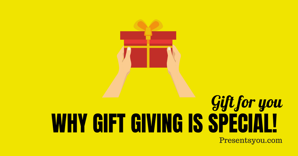 Why Gift Giving is Special!