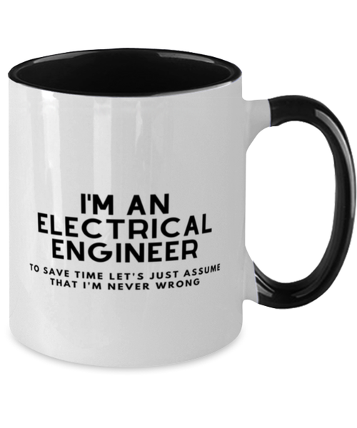 I'm an electrical engineer Two Tone Black and White Coffee Mug