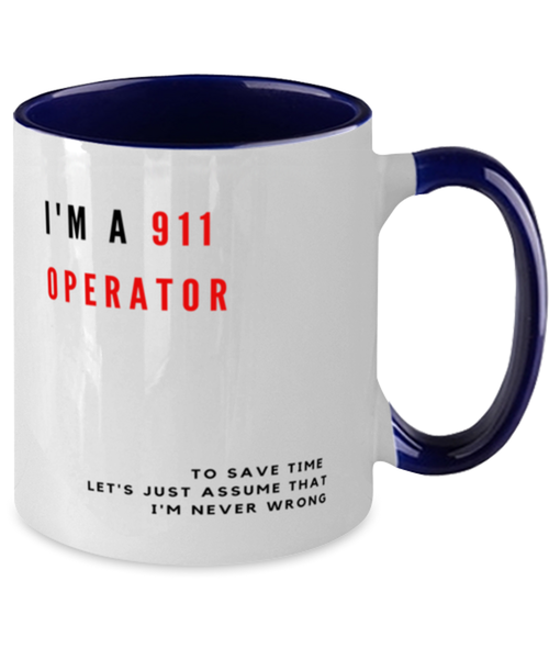 I'm a 911 Operator Two Tone Navy and White Coffee Mug