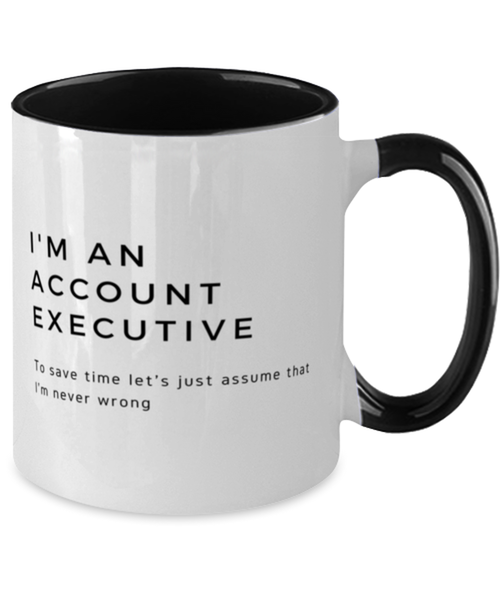 I'm an Account Executive Two Tone Black and White Coffee Mug