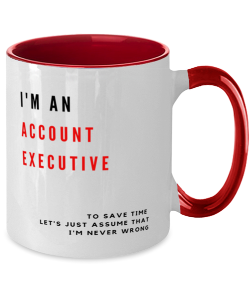I'm an Account Executive Two Tone Red and White Coffee Mug