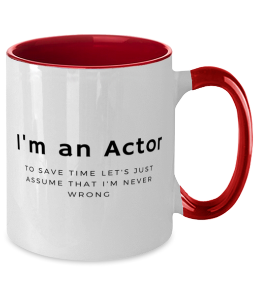I'm an Actor Two Tone Red and White Coffee Mug