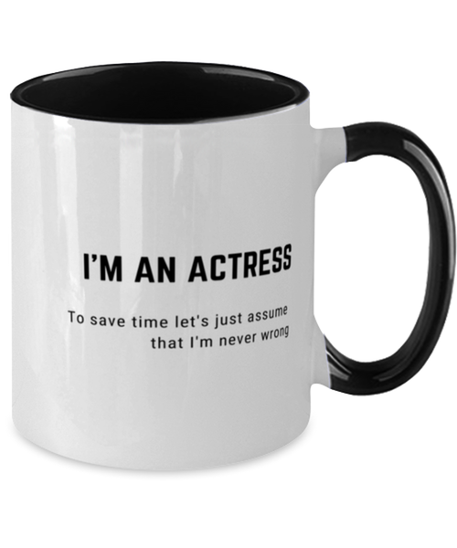 I'm an Actress Two Tone Black and White Coffee Mug