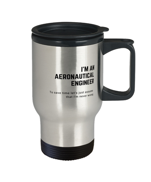 I'm an Aeronautical Engineer Travel Mug