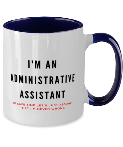 I'm an Administrative Assistant Two Tone Navy and White Coffee Mug