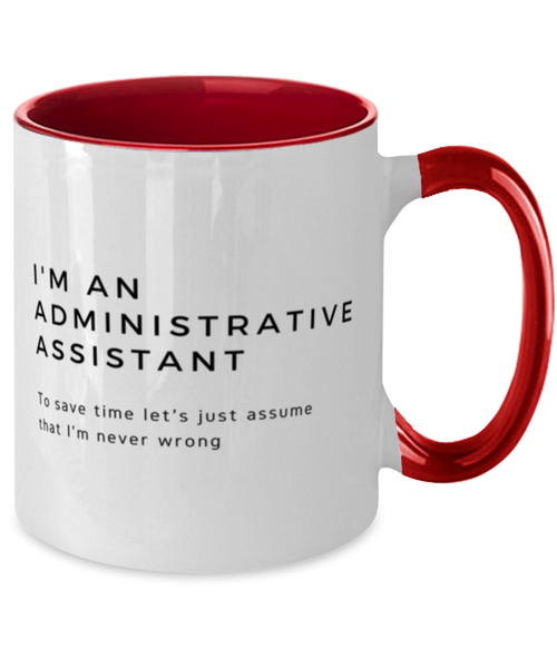 I'm an Administrative Assistant Two Tone Red and White Coffee Mug