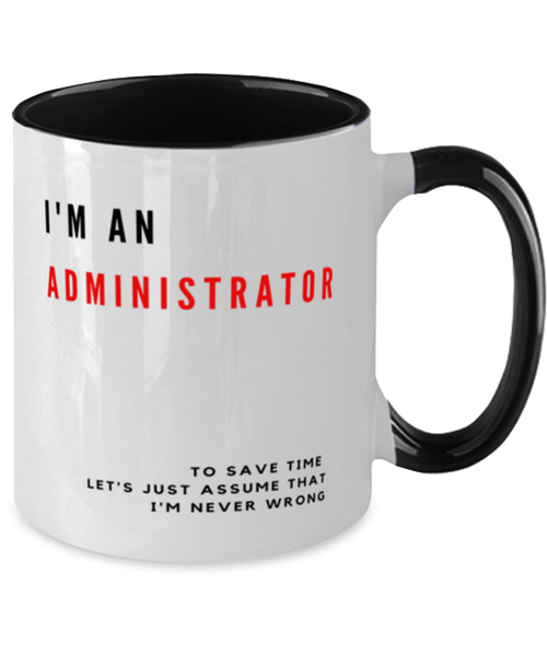 I'm an Administrator Two Tone Black and White Coffee Mug