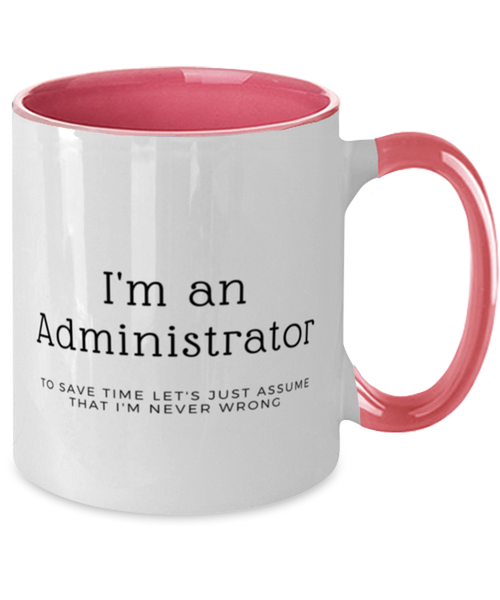 I'm an Administrator Two Tone Pink and White Coffee Mug