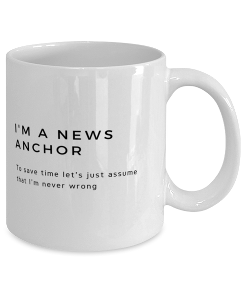 I'm a News Anchor Coffee Mug