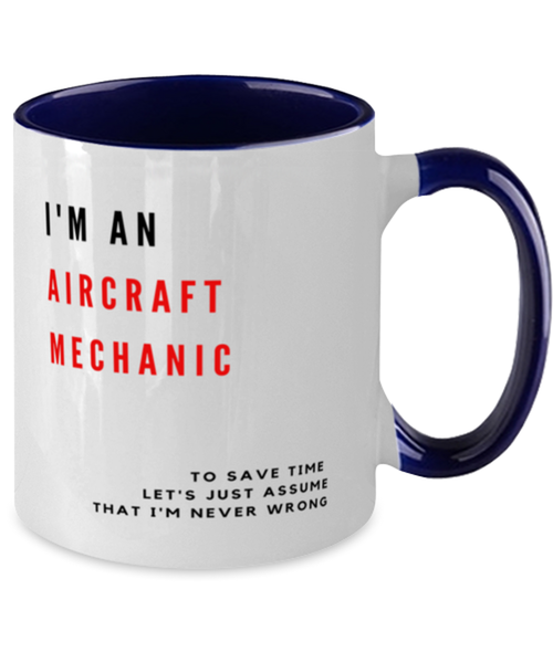 I'm an Aircraft Mechanic Two Tone Navy and White Coffee Mug