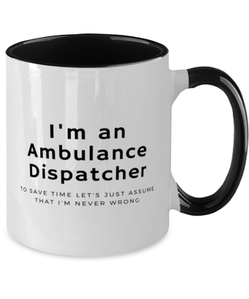 I'm an Ambulance Dispatcher Two Tone Black and White Coffee Mug