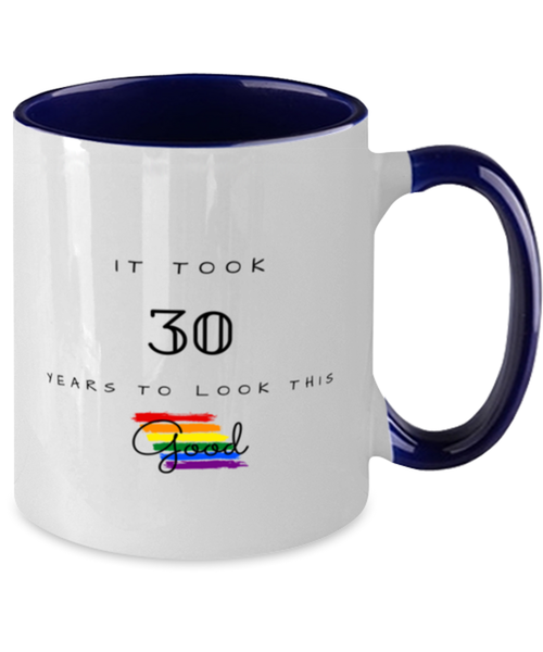 30th Birthday Gift Two Tone Navy and White Coffee Mug, it took 30 years to look this good - Happy Birthday Best Gift for 30 years old -LGBT