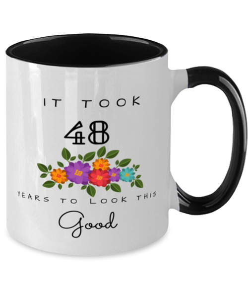 48th Birthday Gift Two Tone Black and White Coffee Mug, it took 48 years to look this good - Happy Birthday Best Gift for 48 years old - Flower