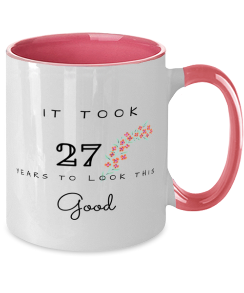 27th Birthday Gift Two Tone Pink and White Coffee Mug, it took 27 years to look this good - Happy Birthday Best Gift for 27 years old - Flower