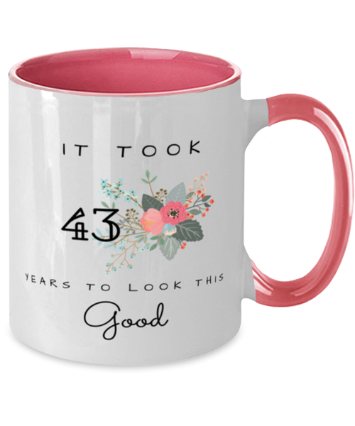 43rd Birthday Gift Two Tone Pink and White Coffee Mug, it took 43 years to look this good - Happy Birthday Best Gift for 43 years old - Flower