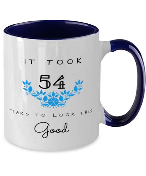 54th Birthday Gift Two Tone Navy and White Coffee Mug, it took 54 years to look this good - Happy Birthday Best Gift for 54 years old - Flower
