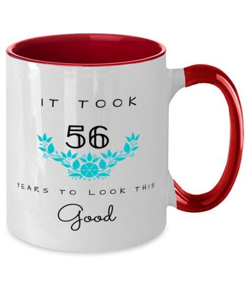 56th Birthday Gift Two Tone Red and White Coffee Mug, it took 56 years to look this good - Happy Birthday Best Gift for 56 years old - Flower