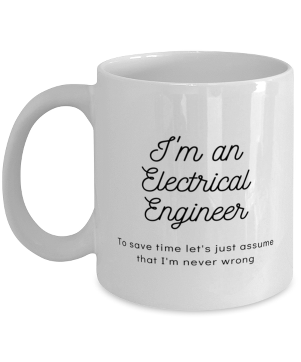 I'm an electrical engineer Coffee Mug