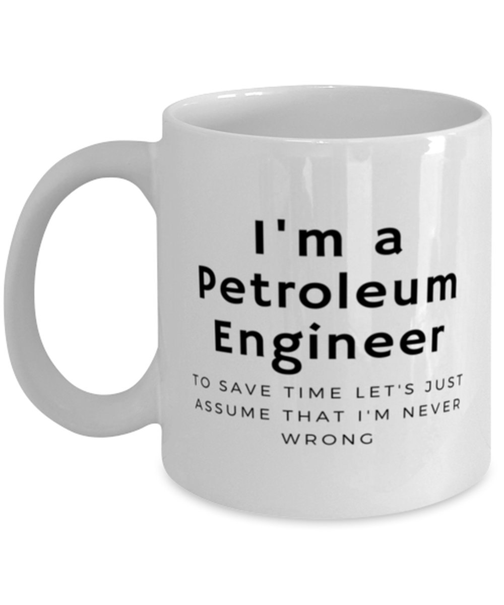 I'm a Petroleum Engineer Coffee Mug