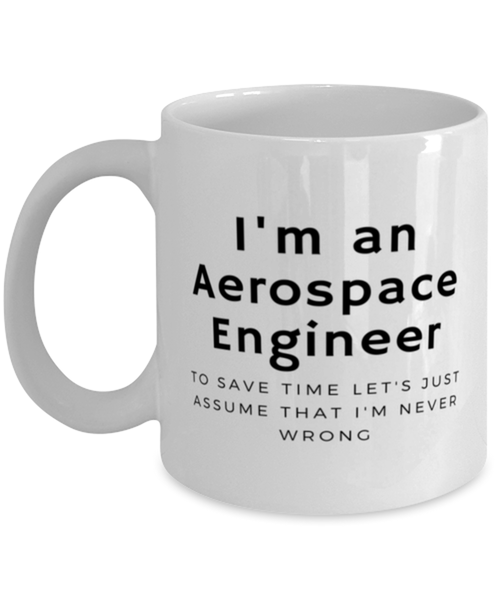 I'm an Aerospace Engineer Coffee Mug