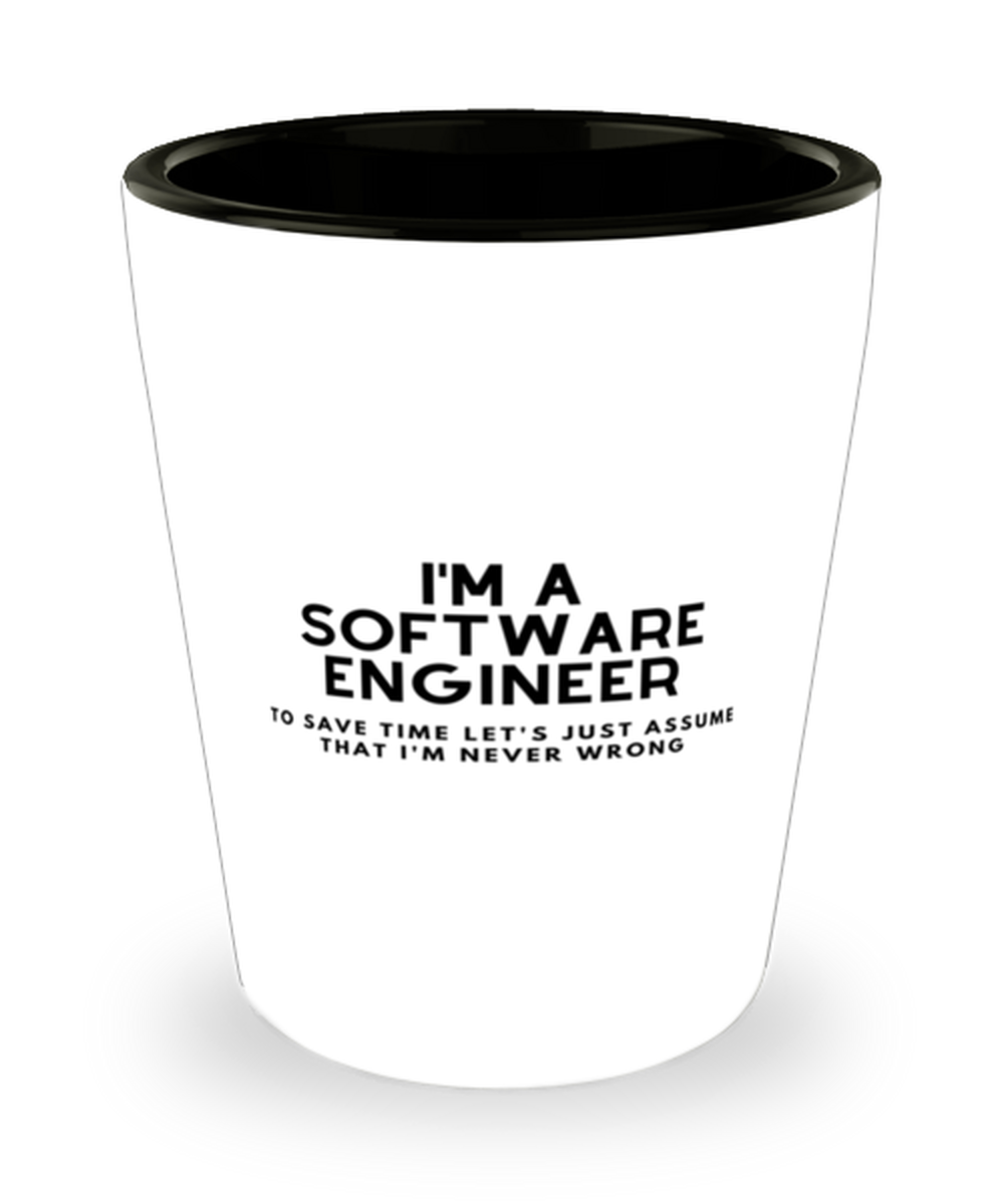 I'm a Software Engineer Shot Glass