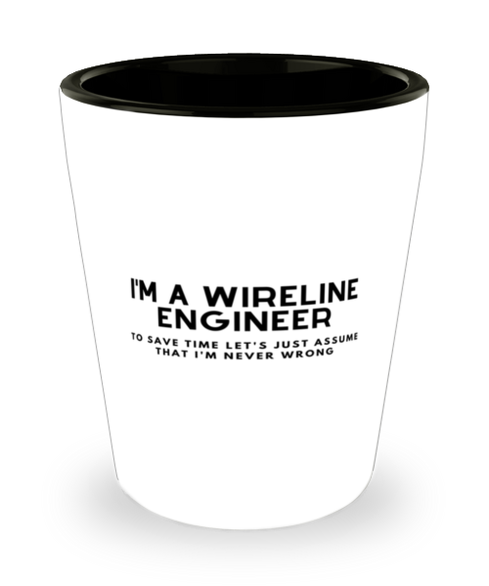 I'm a Wireline Engineer Shot Glass