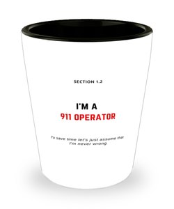 I'm a 911 Operator Shot Glass