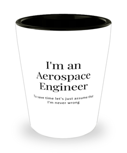 I'm an Aerospace Engineer Shot Glass