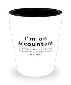 I'm an Accountant Shot Glass