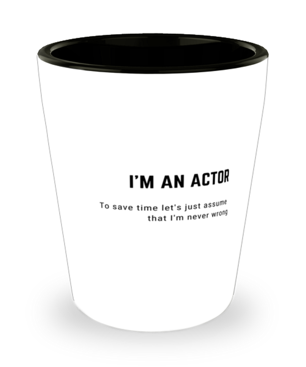 I'm an Actor Shot Glass