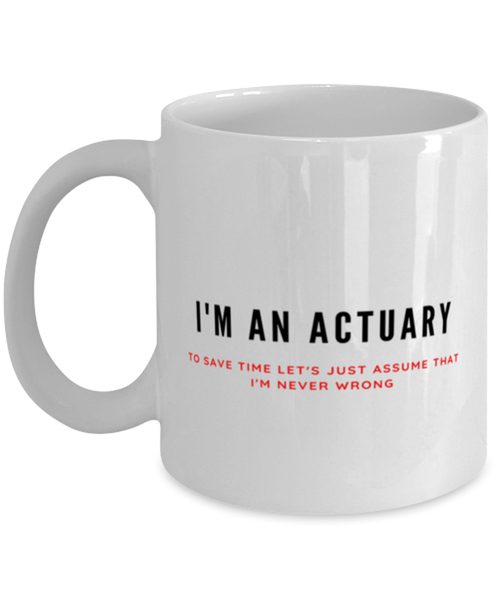 I'm an Actuary Coffee Mug