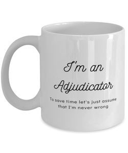 I'm an Adjudicator Coffee Mug