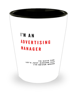 I'm an Advertising Manager Shot Glass