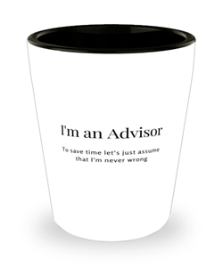 I'm an Advisor Shot Glass