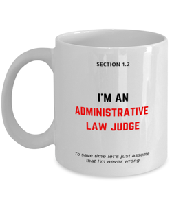 I'm an Administrative Law Judge Coffee Mug